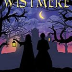 [PDF] [EPUB] The Mistresses of Wistmere: A Neo-Gothic Novel Download