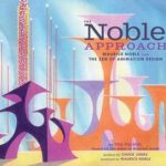 [PDF] [EPUB] The Noble Approach: Maurice Noble and the Zen of Animation Design Download