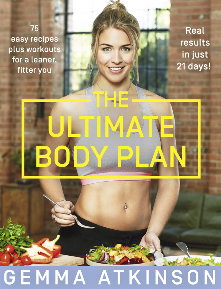 [PDF] [EPUB] The Ultimate Body Plan: 75 easy recipes plus workouts for a leaner, fitter you Download by Gemma Atkinson