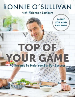 [PDF] [EPUB] Top of Your Game: Eating for Mind and Body Download by Ronnie O'Sullivan
