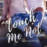 [PDF] [EPUB] Touch Me Not – Anniversary Edition (Manwhore Series Book 1) Download
