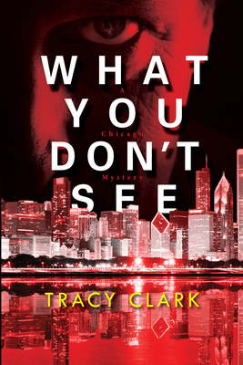 [PDF] [EPUB] What You Don't See (Cass Raines, #3) Download by Tracy   Clark