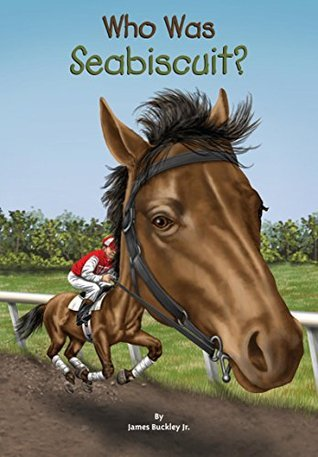 [PDF] [EPUB] Who Was Seabiscuit? Download by James Buckley Jr.