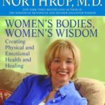 [PDF] [EPUB] Women's Bodies, Women's Wisdom: Creating Physical and Emotional Health and Healing Download