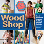 [PDF] [EPUB] Wood Shop: 18 Building Projects Kids Will Love to Make Download