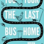 [PDF] [EPUB] You Took the Last Bus Home: The Poems of Brian Bilston Download