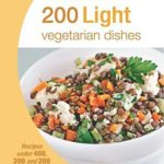 [PDF] [EPUB] 200 Light Vegetarian Dishes Download