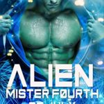 [PDF] [EPUB] Alien Mister Fourth of July: A Super Space Romance Hero Download