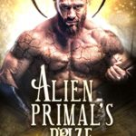 [PDF] [EPUB] Alien Primal's Prize: A SciFi Romance (Precursors Book 1) Download