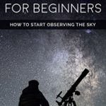 [PDF] [EPUB] Astronomy for beginners: How to start observing the sky Download