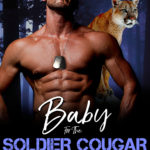 [PDF] [EPUB] Baby for the Soldier Cougar (Shifter Nation: Special Ops Shifters: Dallas Force, #4) Download