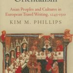 [PDF] [EPUB] Before Orientalism: Asian Peoples and Cultures in European Travel Writing, 1245-1510 Download