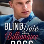 [PDF] [EPUB] Blind Date with my Billionaire Boss (Blind Date Disasters Book 5) Download
