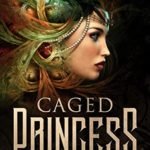 [PDF] [EPUB] Caged Princess (Whispers of Steam Book 1) Download
