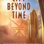 [PDF] [EPUB] City Beyond Time: Tales of the Fall of Metachronopolis Download