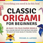 [PDF] [EPUB] Classic Origami for Beginners Kit Ebook: 45 Easy-to-Fold Paper Models: Full-color step-by-step instructional ebook Download