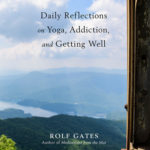 [PDF] [EPUB] Daily Reflections on Addiction, Yoga, and Getting Well Download