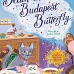 [PDF] [EPUB] Death in a Budapest Butterfly (A Hungarian Tea House Mystery #1) Download