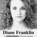 [PDF] [EPUB] Diane Franklin: The Excellent Adventures of the Last American, French-Exchange Babe of the 80s Download