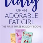 [PDF] [EPUB] Diary of an Adorable Fat Girl: The First Three Holiday Books Download