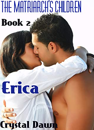 [PDF] [EPUB] Erica (The Children of the White Wolf Matriarchs Book 2) Download by Crystal Dawn
