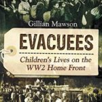 [PDF] [EPUB] Evacuees: Children's Lives on the WW2 Home Front Download