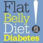 [PDF] [EPUB] Flat Belly Diet! Diabetes: Lose Weight, Target Belly Fat, and Lower Blood Sugar with This Tested Plan from the Editors of Prevention Download