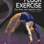 [PDF] [EPUB] Floor Exercise: Tips, Rules, and Legendary Stars Download