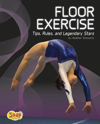 [PDF] [EPUB] Floor Exercise: Tips, Rules, and Legendary Stars Download by Heather E. Schwartz
