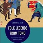 [PDF] [EPUB] Folk Legends from Tono: Japan's Spirits, Deities, and Phantastic Creatures Download