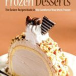 [PDF] [EPUB] Frozen Desserts at Home: The Easiest Recipes Made in the Comfort of Your Own Freezer Download