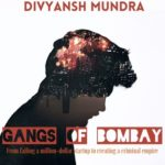 [PDF] [EPUB] Gangs of Bombay: From Failing a Million-Dollar Startup to Creating a Criminal Empire Download