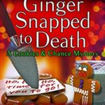 [PDF] [EPUB] Ginger Snapped to Death (Cookies and Chance Mysteries Book 8) Download