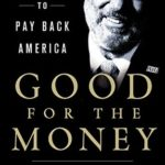 [PDF] [EPUB] Good for the Money: My Fight to Pay Back America Download