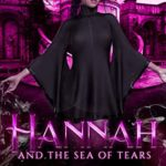 [PDF] [EPUB] Hannah and the Sea of Tears (Armstrong Academy Book 4) Download