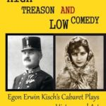 [PDF] [EPUB] High Treason and Low Comedy: Egon Erwin Kisch's Cabaret Plays as History and Art Download
