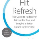 [PDF] [EPUB] Hit Refresh: The Quest to Rediscover Microsoft's Soul and Imagine a Better Future for Everyone Download