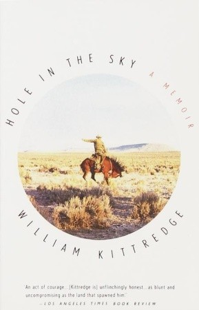 [PDF] [EPUB] Hole in the Sky: A Memoir Download by William Kittredge