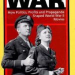 [PDF] [EPUB] Hollywood Goes to War: How Politics, Profits and Propaganda Shaped World War II Movies Download