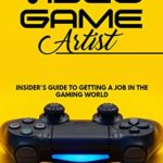 [PDF] [EPUB] How To Be A Video Game Artist: Insider's Guide To Getting A Job In The Gaming World Download