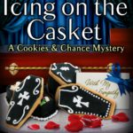 [PDF] [EPUB] Icing on the Casket (Cookies and Chance Mysteries, #9) Download