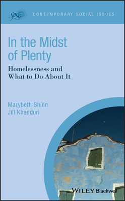 [PDF] [EPUB] In the Midst of Plenty: Homelessness and What to Do about It Download by Marybeth Shinn
