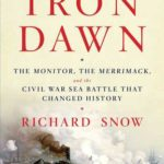 [PDF] [EPUB] Iron Dawn: The Monitor, the Merrimack, and the Civil War Sea Battle that Changed History Download