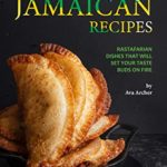 [PDF] [EPUB] Jamaican Recipes: Rastafarian Dishes That Will Set Your Taste Buds on Fire Download
