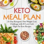 [PDF] [EPUB] Keto Meal Plan: 21-Day Ketogenic Diet Weight Loss Challenge with 85 Low-Carb High-Fat Keto Recipes (keto diet cookbook, keto meal prep, keto recipe book, keto reset, keto lifestyle, keto eating) Download