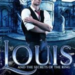 [PDF] [EPUB] Louis and the Secrets of the Ring (Armstrong Academy Book 1) Download