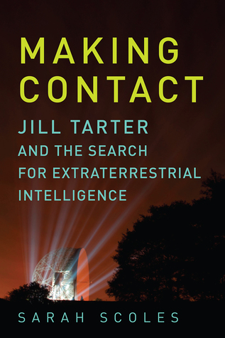 [PDF] [EPUB] Making Contact: Jill Tarter and the Search for Extraterrestrial Intelligence Download by Sarah Scoles