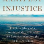 [PDF] [EPUB] Manifest Injustice: The True Story of a Convicted Murderer and the Lawyers Who Fought for His Freedom Download