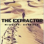 [PDF] [EPUB] Mission: Outback (The Extractor #2) Download