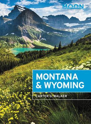[PDF] [EPUB] Moon Montana and Wyoming: With Yellowstone and Glacier National Parks Download by Carter G. Walker